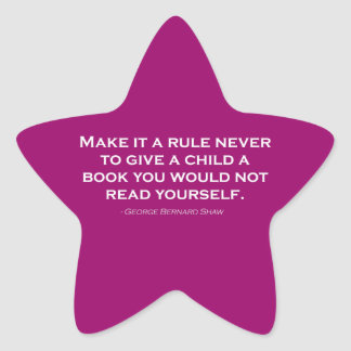 Make It A Rule Never To Give A Child A Book Star Stickers