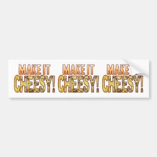 Make It Blue Cheesy Bumper Sticker