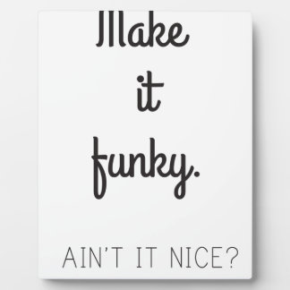 Make it Funky Plaque