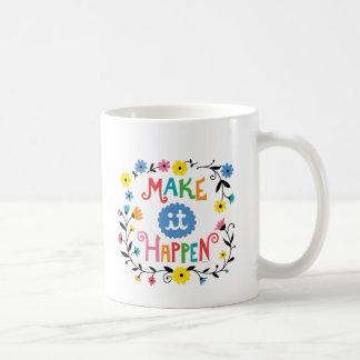 Make it Happen 2 Coffee Mug