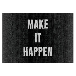 Make It Happen Black and White Cutting Boards