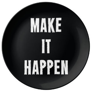Make It Happen Black and White Porcelain Plates