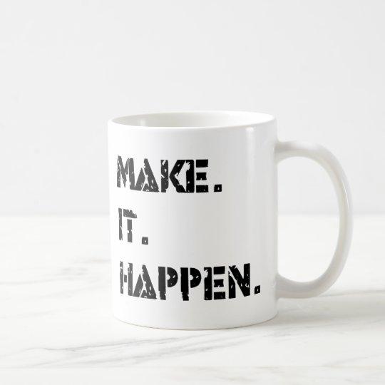 make. it. happen. coffee mug