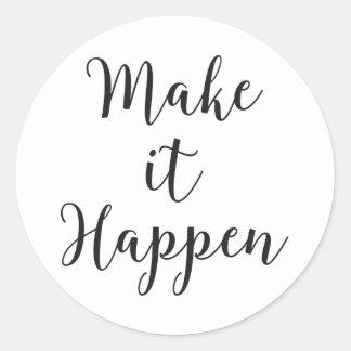 Make It Happen Cursive Script Classic Round Sticker