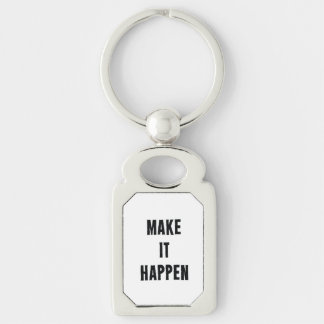 Make It Happen Inspirational w/b Keychain