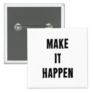 Make It Happen Inspirational White Black Buttons