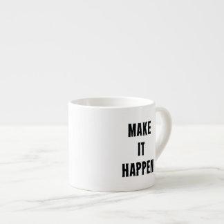 Make It Happen Inspirational White Black Espresso Cup