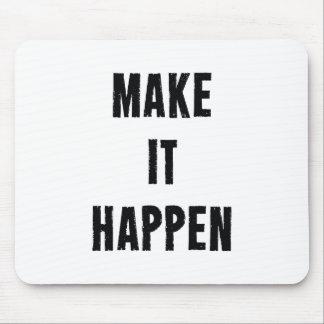 Make It Happen Inspirational White Black Mouse Pad