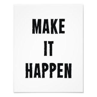 Make It Happen Inspirational White Black Photo Print