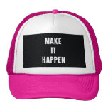 Make It Happen Motivational Black Trucker Hat