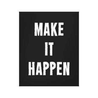 Make It Happen Motivational Quote Canvas Print