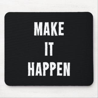 Make It Happen Motivational Quote Mousepad