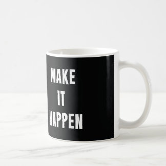 Make It Happen Motivational Quote Classic White Coffee Mug