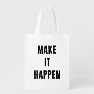 Make-It-Happen-Motivational-Quote-Pos-20in-OL_1d.p Reusable Grocery Bags