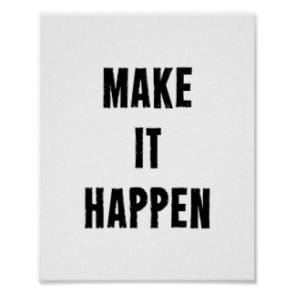 Make It Happen Motivational Quote Poster in White