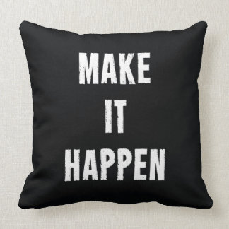 Make It Happen Motivational Quote Throw Pillow