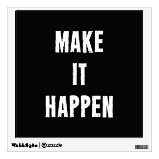 Make It Happen Motivational Quote Wall Graphics