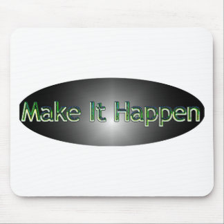 Make It Happen Mousepads