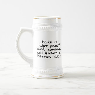 Make it idiot proof and someone will invent... beer stein