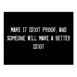 Make It Idiot Proof, and Someone Will Make a Bette Postcard