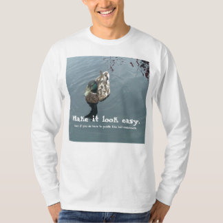 Make it look easy T-Shirt