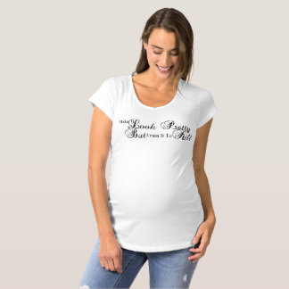 Make It Look Pretty But Train It To Kill Script Maternity T-Shirt