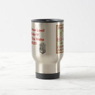 Make it LOUD! Travel Mug