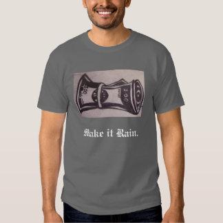 Make it Rain. Shirt