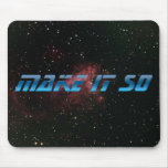 Make It So Mouse Pad
