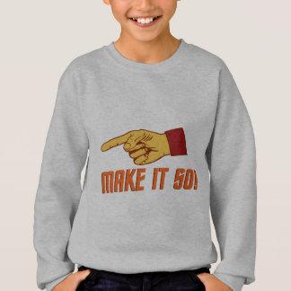 Make It So! Sweatshirt