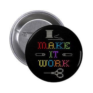 Make It Work Fashion Pinback Button