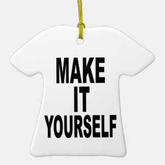 Make It Yourself TShirt Double-Sided T-Shirt Ceramic Christmas Ornament