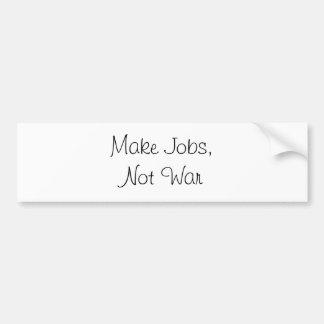 make jobs not war car bumper sticker