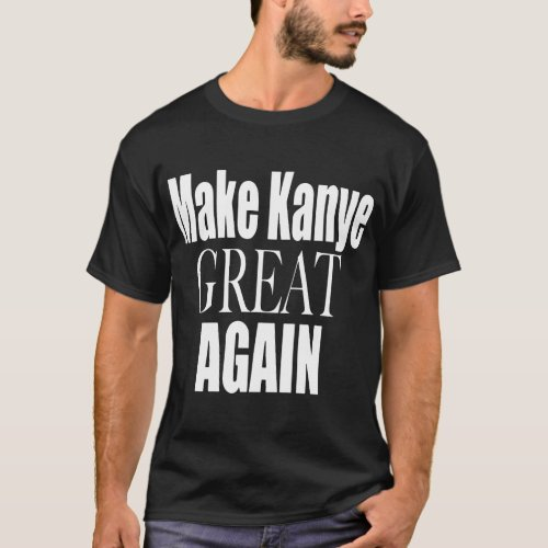 make kanye great again brother t_shirts