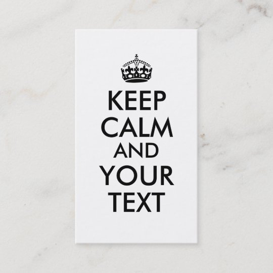 Make Keep Calm Business Cards Add Your Text Custom Zazzle