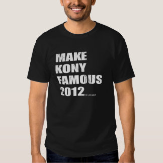 Make Kony Famous Tee Shirt