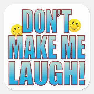 Make Laugh Life B Square Sticker