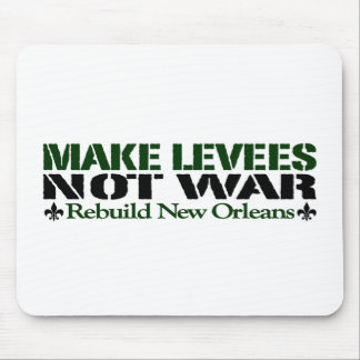 Make Levees Not War Mouse Pad