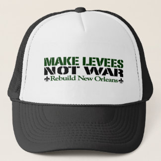 Make Levees Not War Trucker Hat