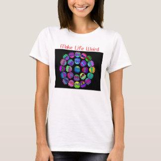 Make Life Weird T-Shirt