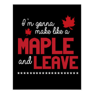 Make like a maple and leave - -  - white - poster