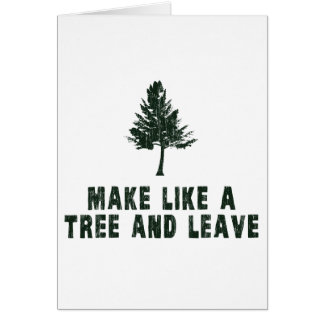 Make Like a Tree and Leave Card