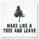 Make Like a Tree and Leave Photo Print