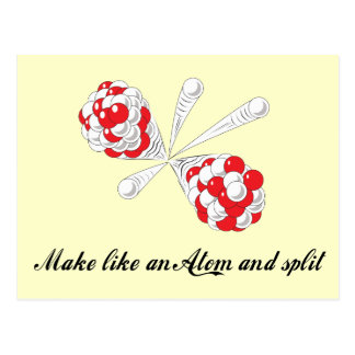 make like an atom and split postcard