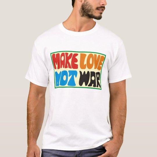 make love emergency was hippie saying T-Shirt