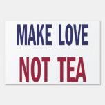 Make Love Not Tea Lawn Sign