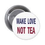 Make Love Not Tea Pinback Buttons
