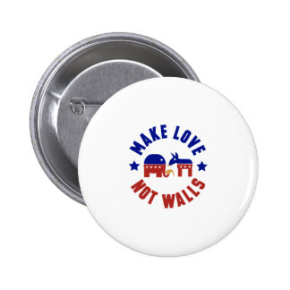 Make love, not walls trump funny one liner button