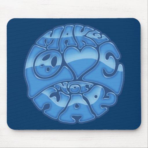 Make Love Not War -blu Mouse Pad