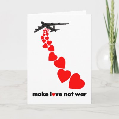 Create Love Pictures on Make Love Not War T Shirts And Other Make Love Not War Gifts For